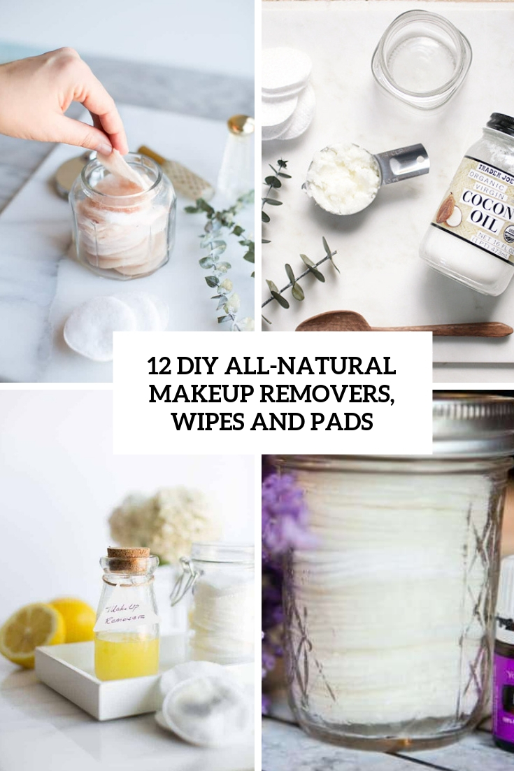 12 DIY All-Natural Makeup Removers, Wipes And Pads