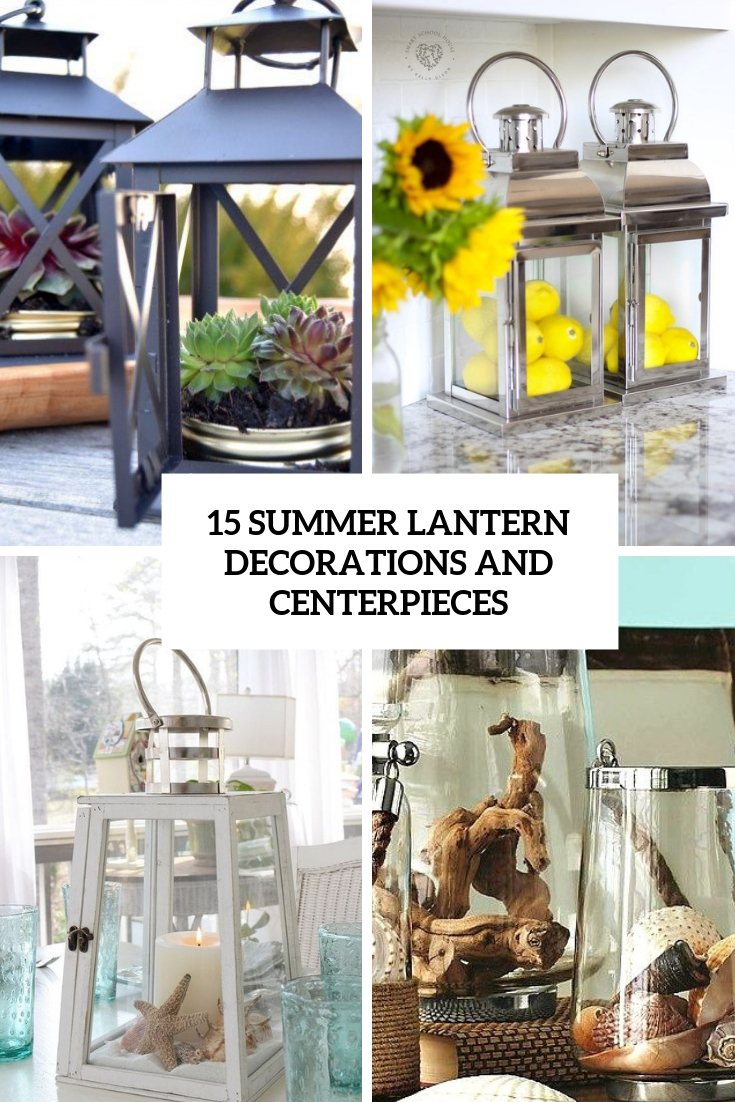 15 Summer Lantern Decorations And Centerpieces Shelterness