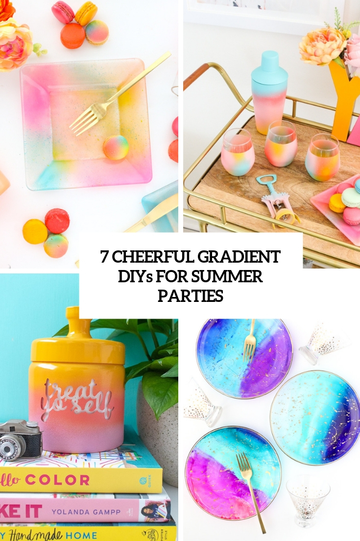 7 Cheerful Gradient DIYs For Summer Parties