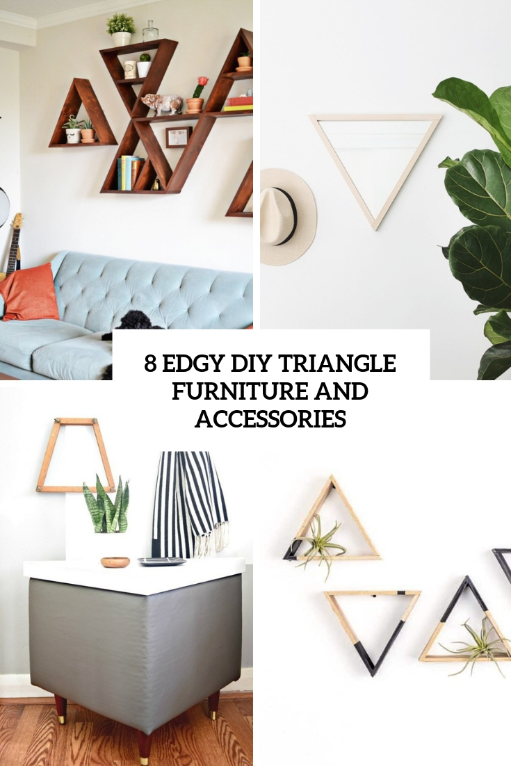 8 edgy diy triangle furniture and accessories cover