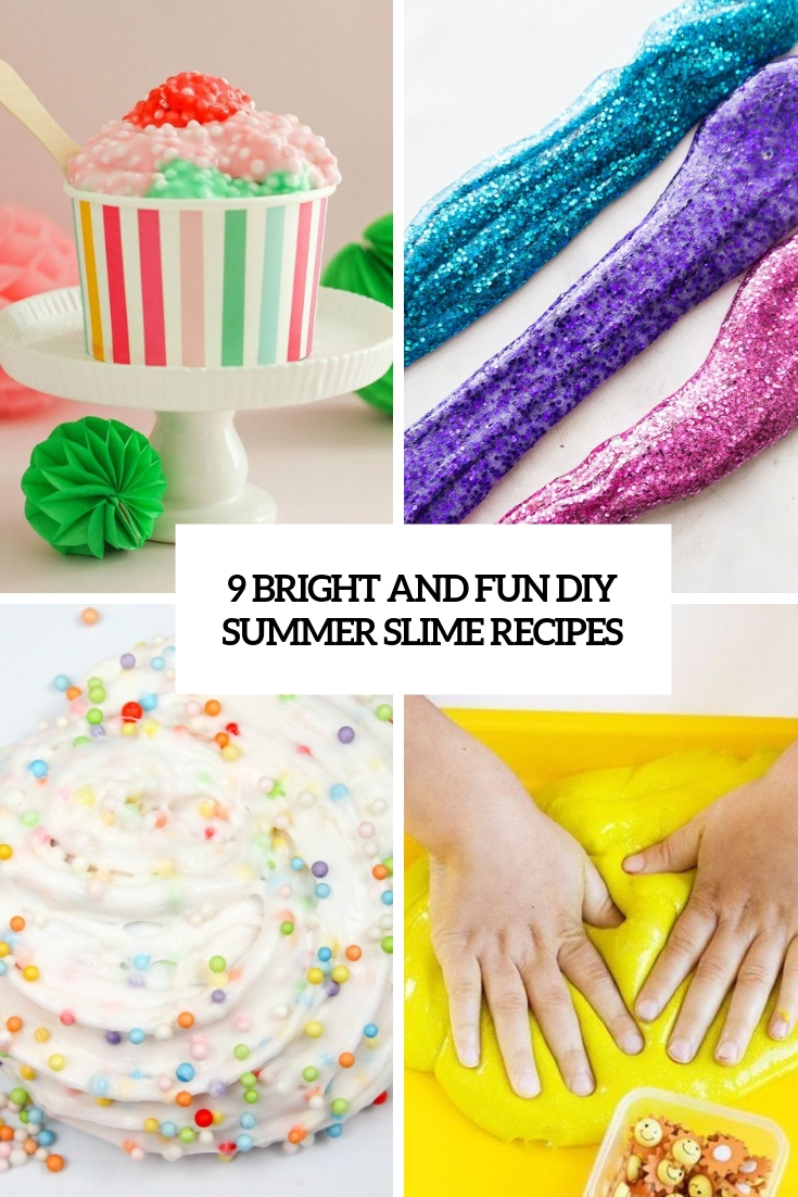 9 Bright And Fun DIY Summer Slime Recipes