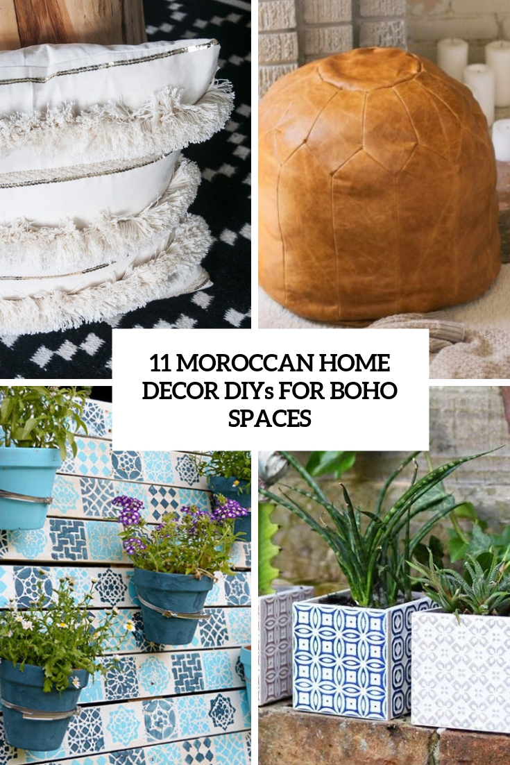 11 Moroccan Home Décor DIYs For Boho Spaces