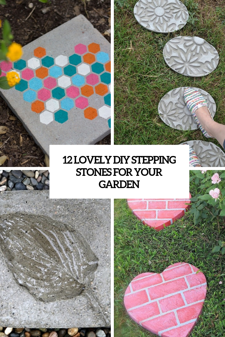 12 Lovely DIY Stepping Stones For Your Garden