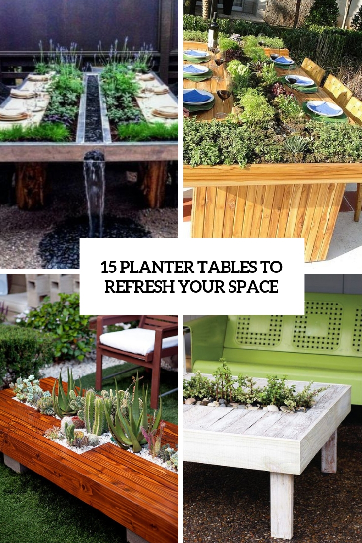 15 Planter Tables To Refresh Your Space