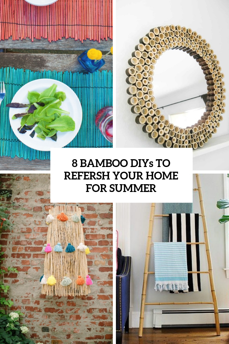 8 Bamboo DIYs To Refresh Your Home For Summer