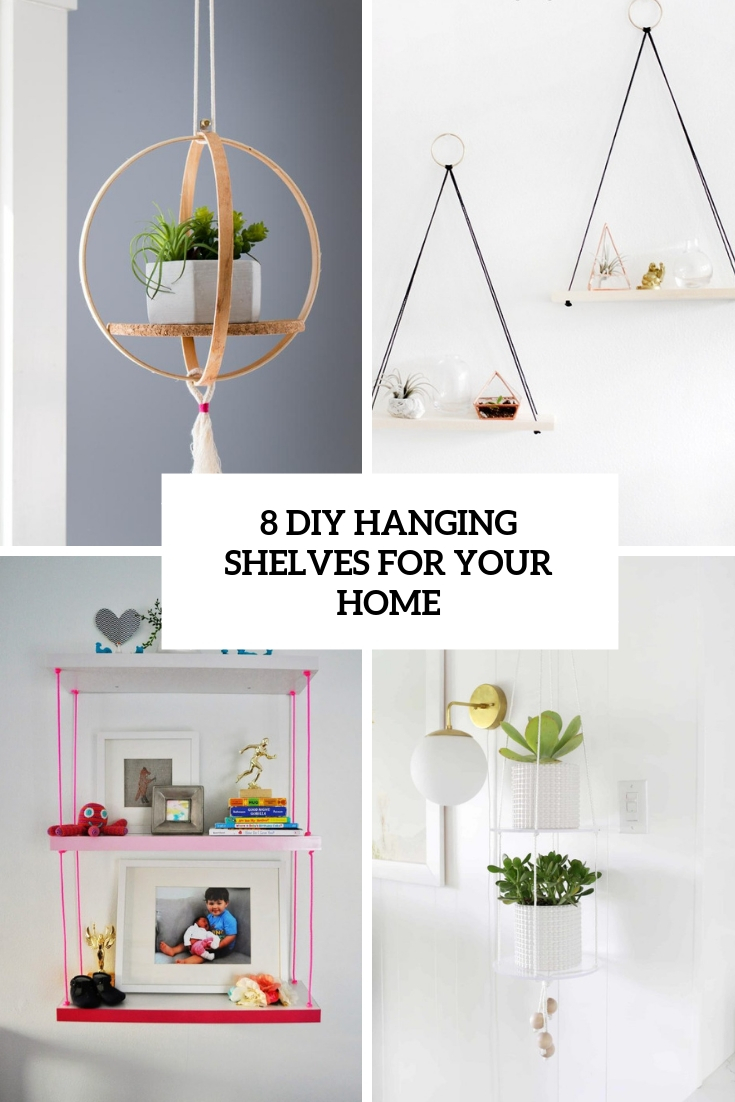 8 DIY Hanging Shelves For Your Home