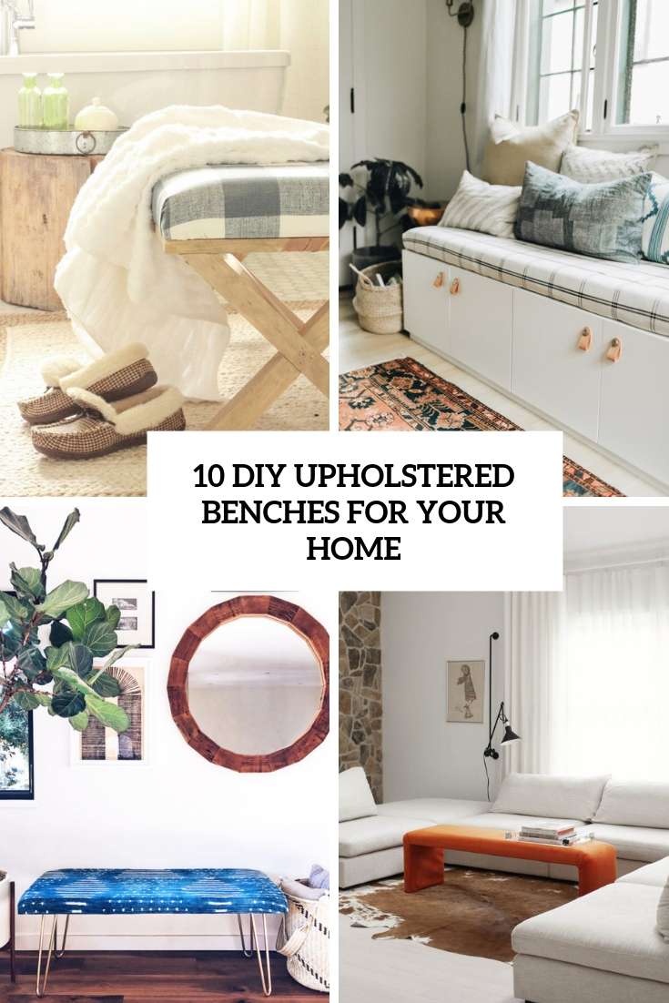 10 DIY Upholstered Benches For Your Home