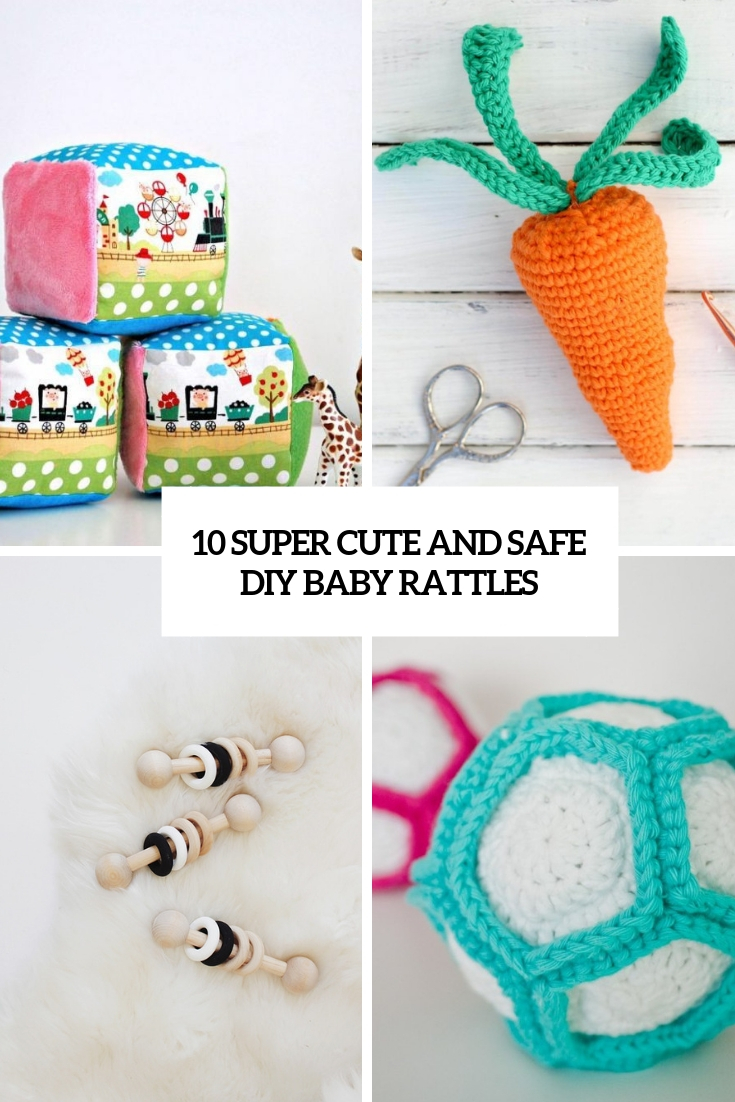 10 Super Cute And Safe DIY Baby Rattles