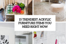 15 trendiest acrylic furniture items you need right now cover