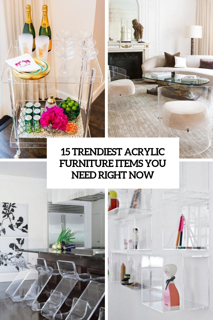 15 Trendiest Acrylic Furniture Items You Need Right Now