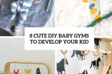 8 cute diy baby gyms to develop your kid cover