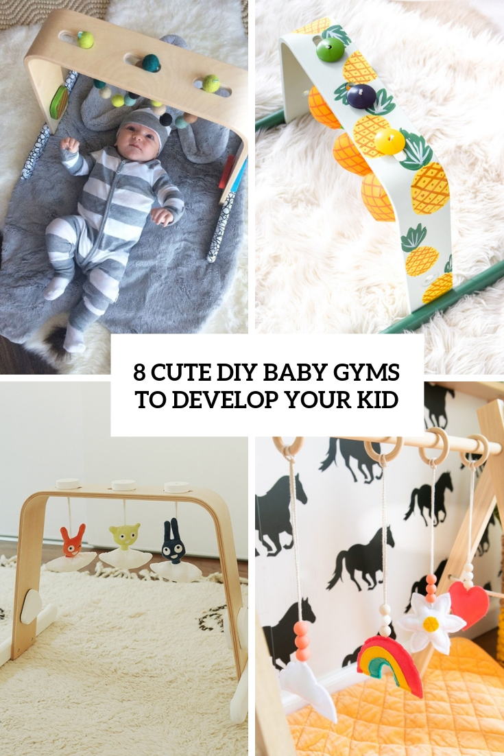 8 Cute DIY Baby Gyms To Develop Your Kid