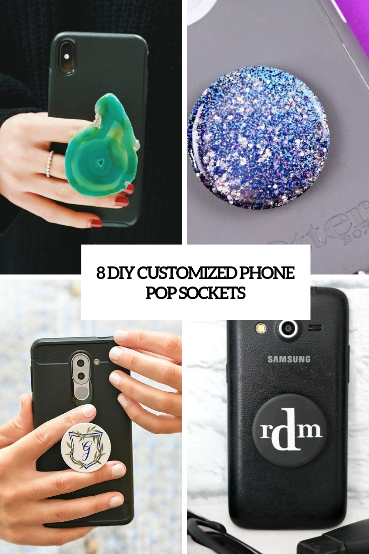 8 DIY Customized Phone Pop Sockets