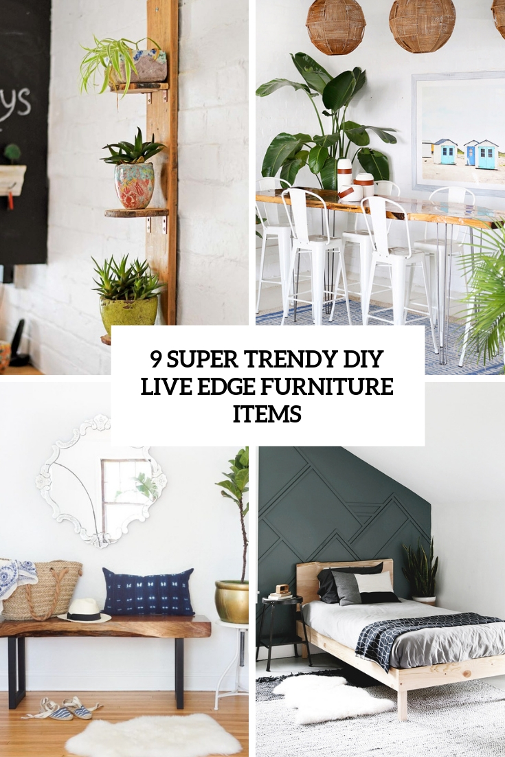 9 super trendy diy live edge furniture items cover