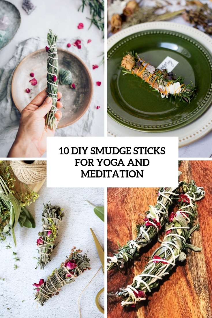 10 DIY Smudge Sticks For Yoga And Meditation