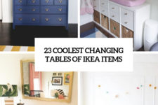 23 coolest changing tables of ikea items cover