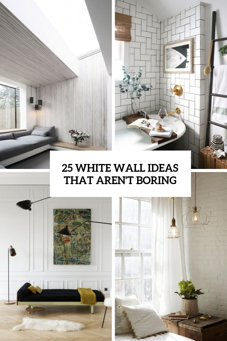 25 White Wall Ideas That Aren't Boring