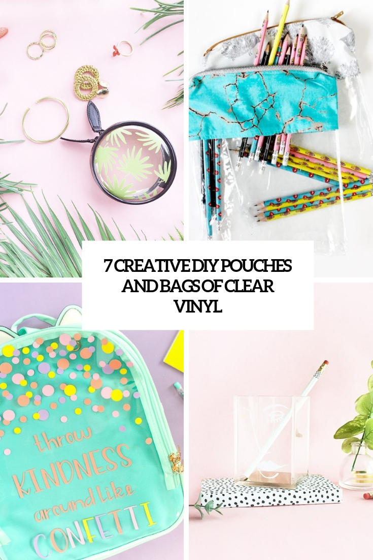 7 creative diy pouches and bags of clear vinyl cover