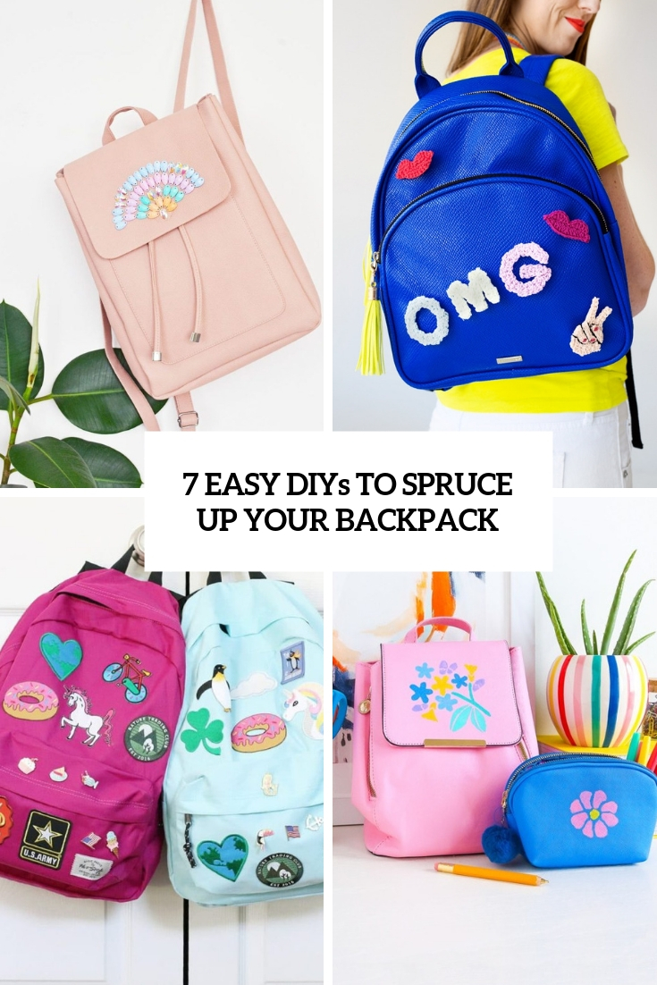 7 Easy DIYs To Spruce Up Your Backpack
