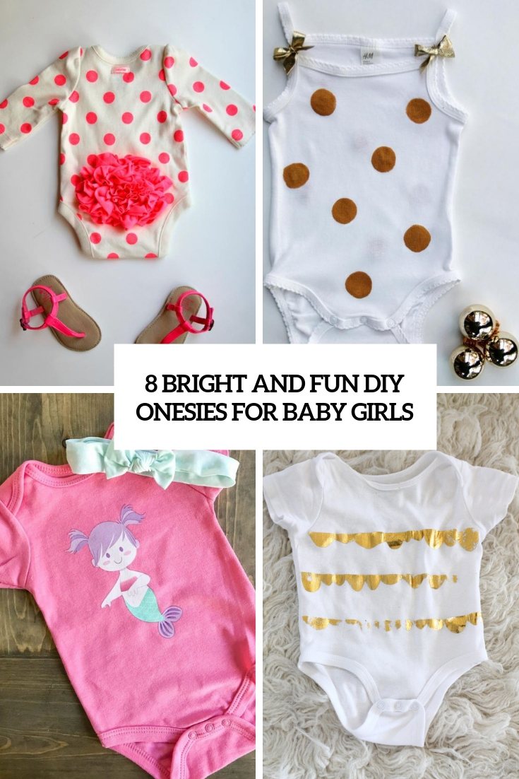 8 Bright And Fun DIY Onesies For Baby Girls