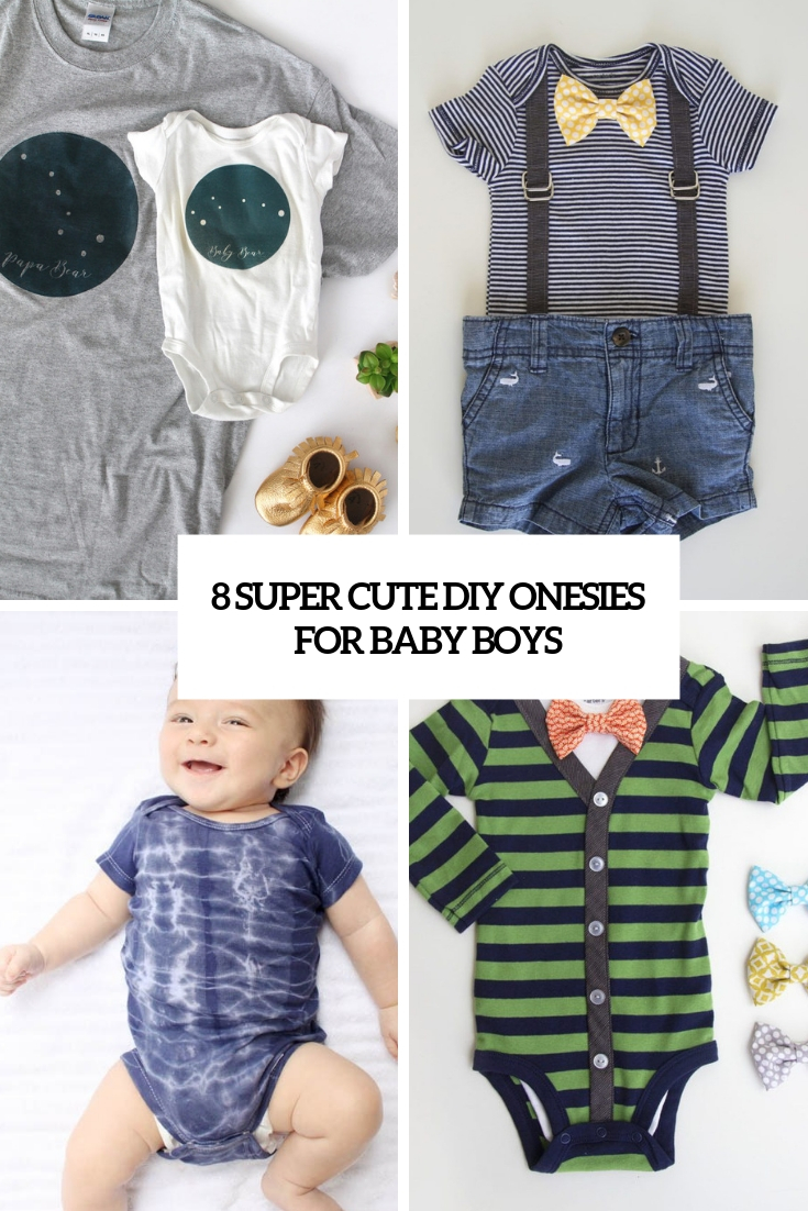 8 Super Cute DIY Onesies For Baby Boys