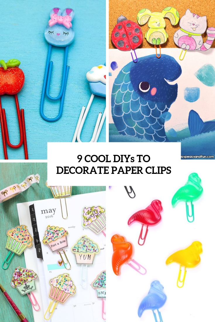 9 cool diys to decorate paper clips cover