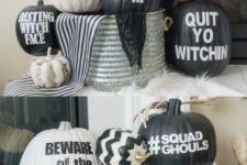 08 funny and whimsy black and white pumpkins with stenciled quotes on them and silver ones for an accent