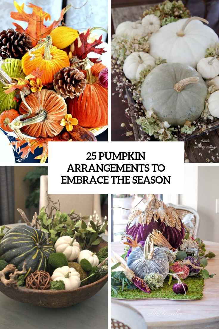 25 Pumpkin Arrangements To Embrace The Season