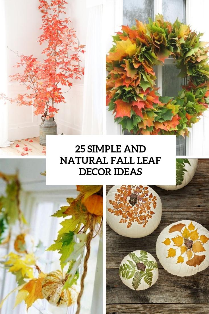 25 Simple And Natural Fall Leaf Decor Ideas