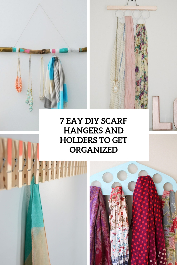 7 Easy Diy Scarf Hangers And Holders To Get Organized