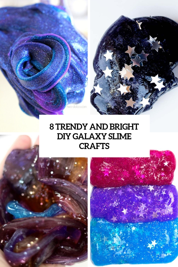8 Trendy And Bright DIY Galaxy Slime Crafts