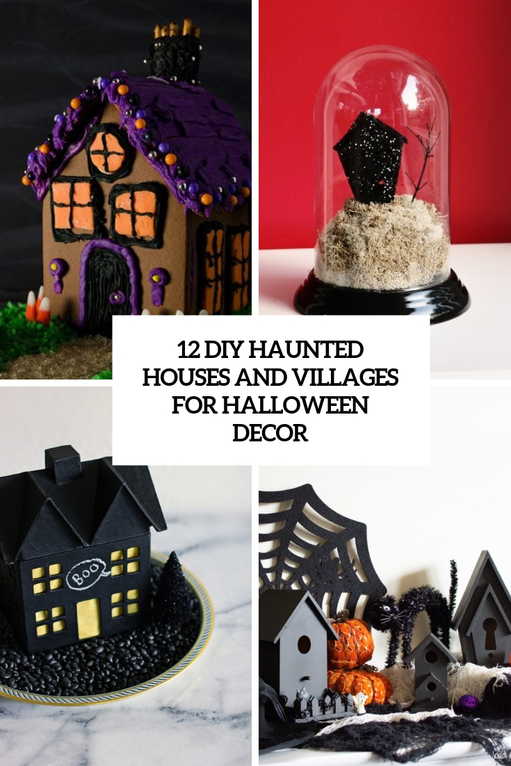 12 DIY Haunted Houses And Villages For Halloween Décor