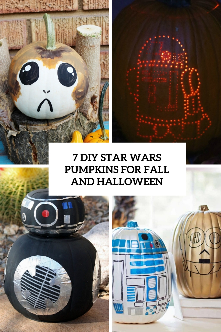 7 DIY Star Wars Pumpkins For Fall And Halloween