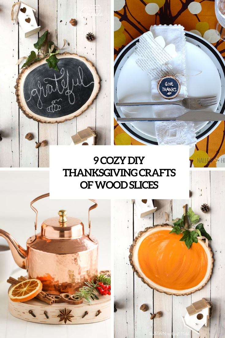 9 Cozy DIY Thanksgiving Crafts Of Wood Slices