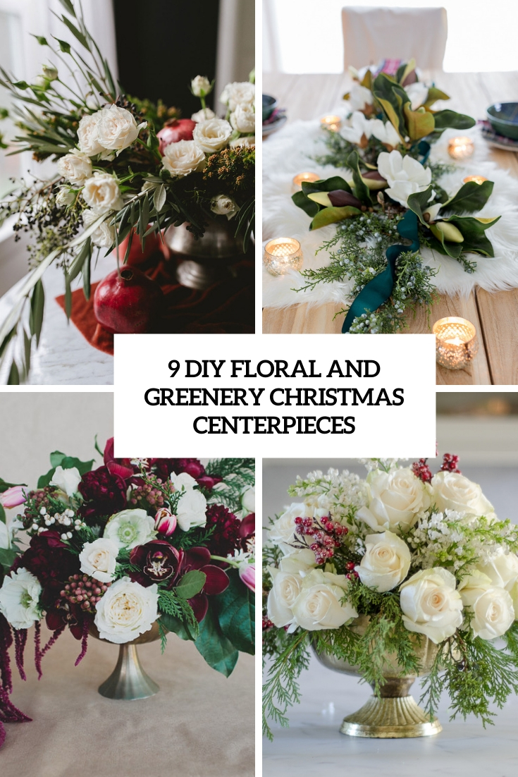 9 DIY Floral And Greenery Christmas Centerpieces
