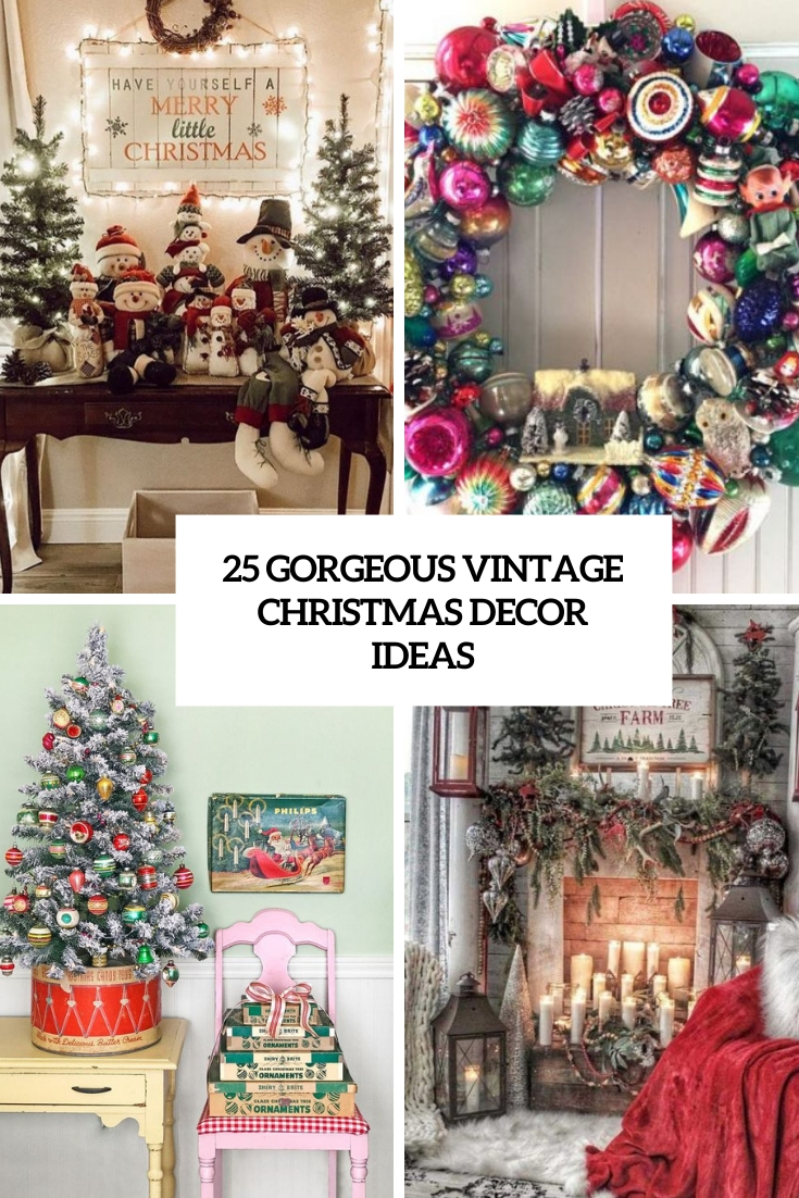 25 Gorgeous Vintage Christmas Décor Ideas