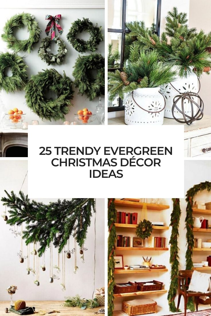 trendy evergreen christmas decor ideas cover