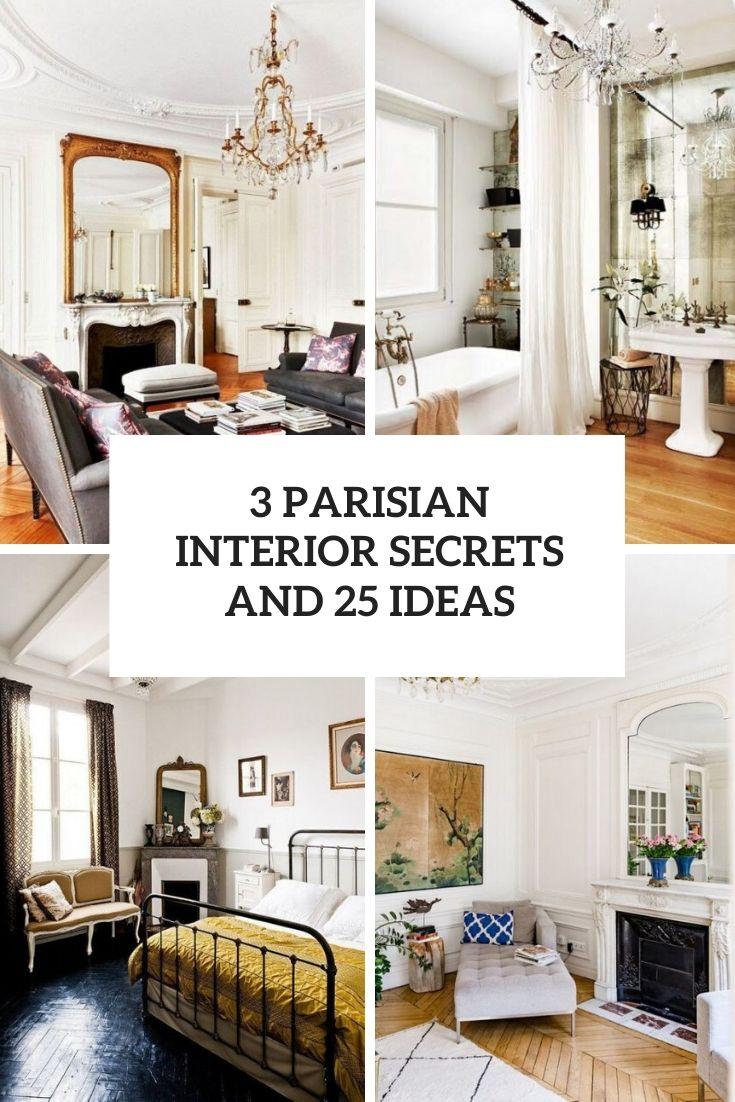 3 Parisian Interior Secrets And 25 Ideas