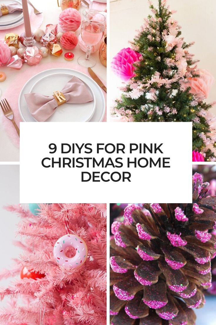 9 DIYs For Pink Christmas Home Decor