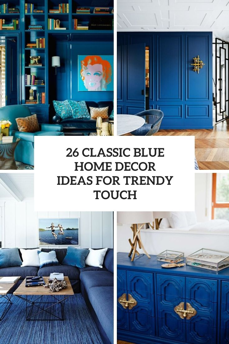 classic blue home decor ideas for a trendy touch cover