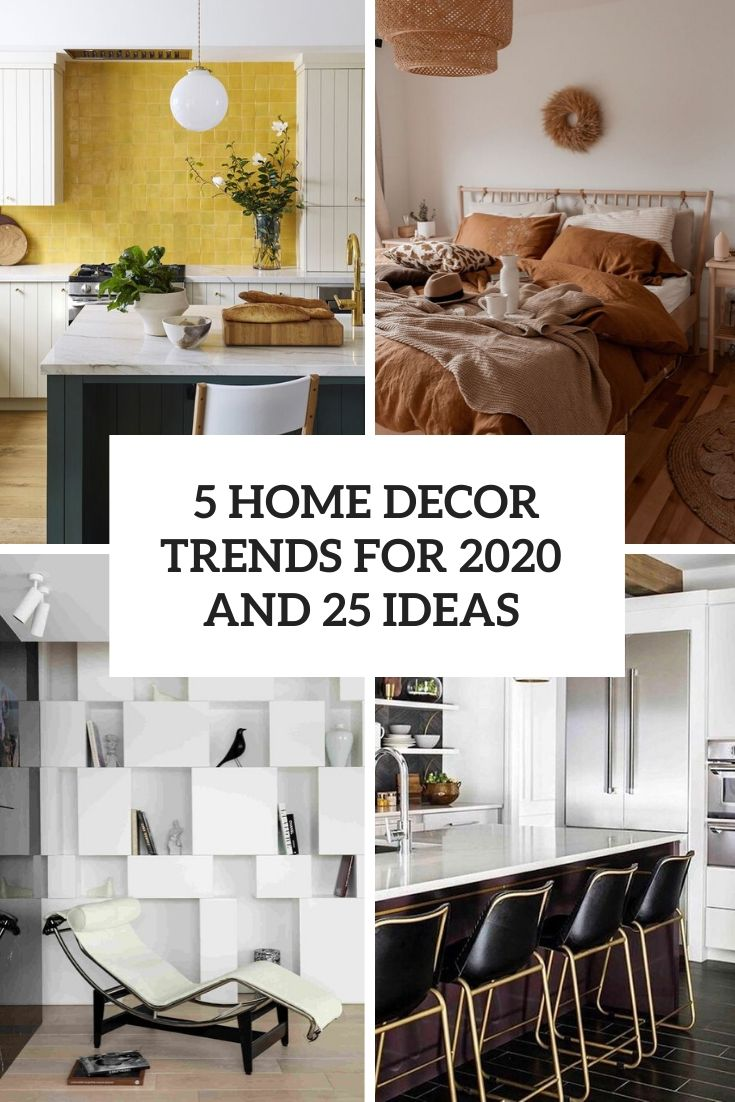 5 Home Décor Trends For 2020 And 25 Ideas
