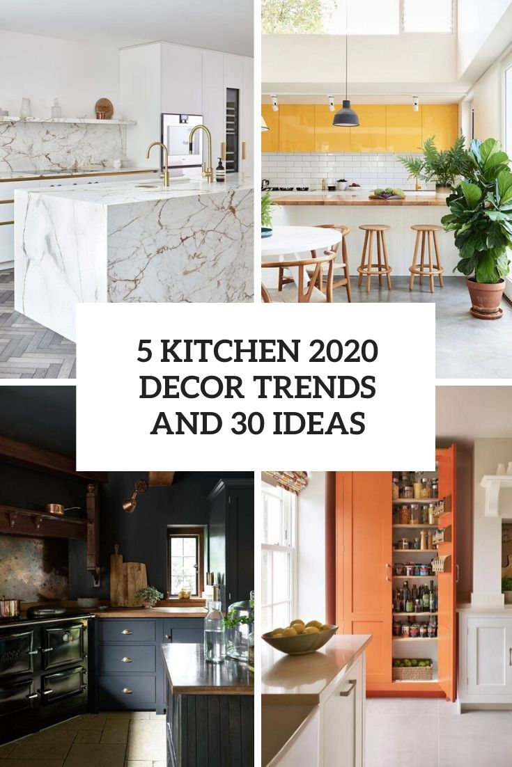5 Kitchen 2020 Décor Trends And 30 Ideas
