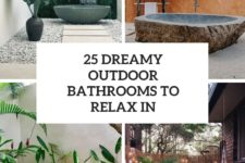 25 dreamy outdoor bathrooms to relax in cover