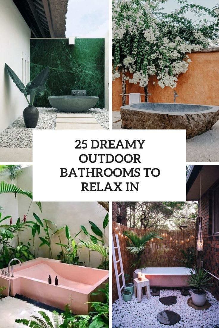 dreamy outdoor bathrooms to relax in cover