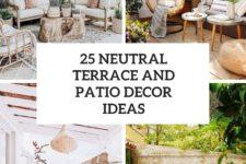 25 neutral terrace and patio decor ideas cover