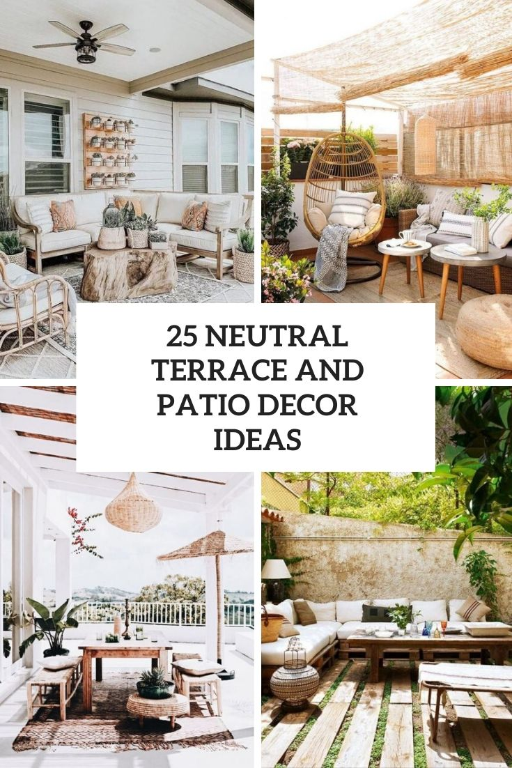 25 Neutral Terrace And Patio Decor Ideas
