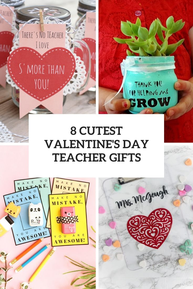 8 cutest valentine's day teacher gifts cover