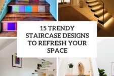 15 trendy staircase designs to refresh your space cover