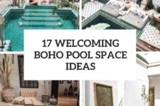 17 welcoming boho pool space ideas cover