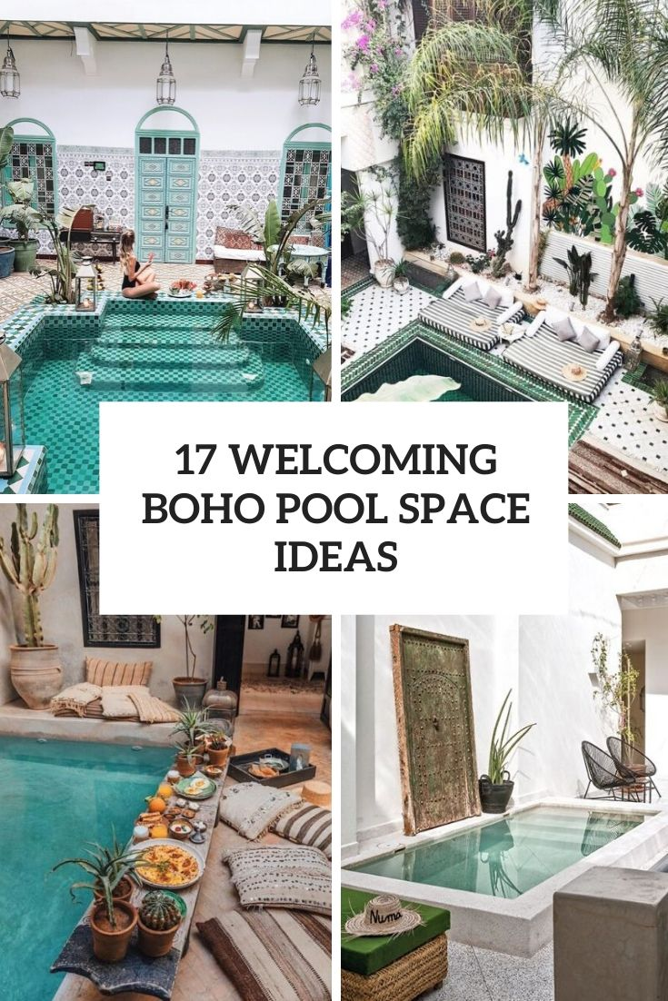 17 Welcoming Boho Pool Space Ideas